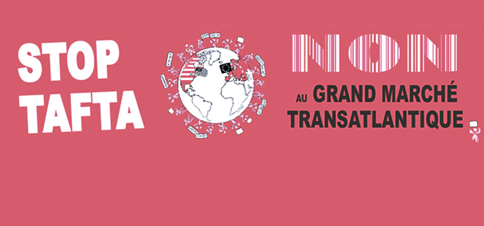 [MANIFESTATION] NON AU TAFTA/TTIP – 10 octobre 2015